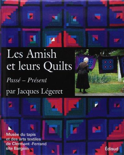 9782744906022: Les Amish et leurs Quilts (French Edition)