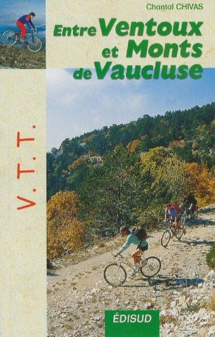 9782744906688: VTT entre Ventoux et monts de Vaucluse : Le mont Ventoux, le plateau de Vaucluse, les Dentelles de Montmirail, le plateau de Sault