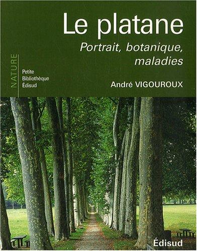 9782744907043: Le platane : Portrait, botanique, maladies
