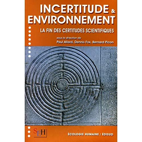 9782744907333: Incertitude et environnement : La fin des certitudes scientifiques
