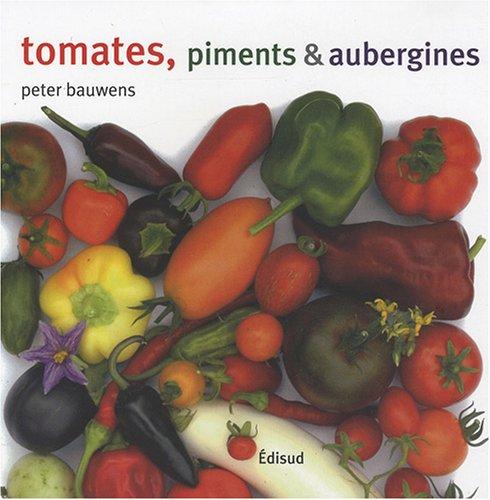 Tomates, piments et aubergines: Peter Bauwens