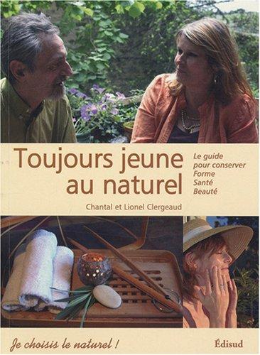 9782744907814: Toujours jeune au naturel ! (French Edition)