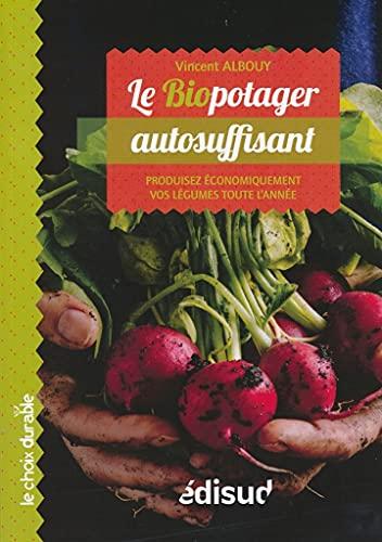 9782744908095: Le biopotager autosuffisant : Produisez économiquement vos légumes toute l'année