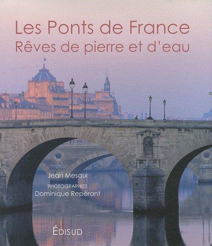9782744908880: Les Ponts de France : Rêves de pierre et d'eau