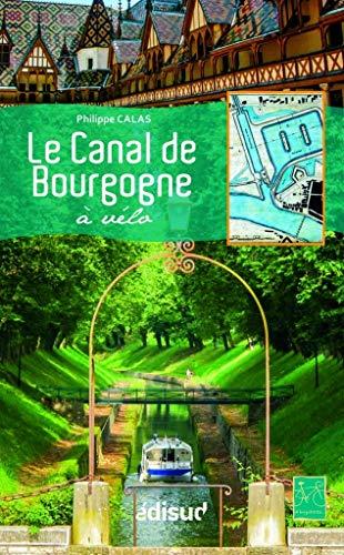9782744909979: Canal de Bourgogne a Vélo (le)