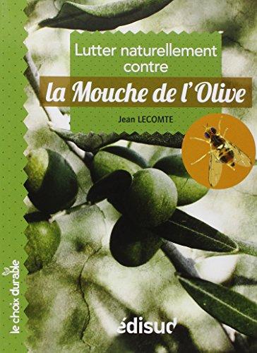 9782744910043: La mouche de l'olive