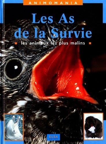 9782745200143: LES AS DE LA SURVIE. Les animaux les plus malins