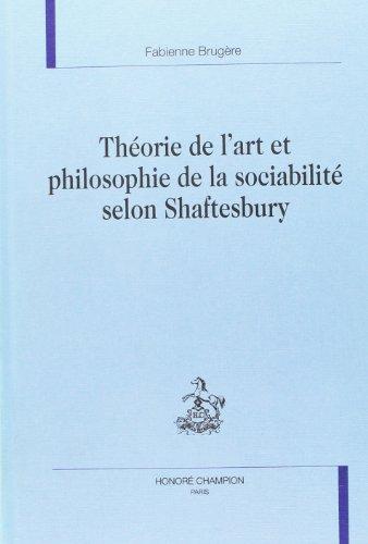 9782745300058: Th�orie de l'art et philosophie de la sociabilit� selon Shaftesbury