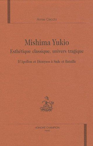 9782745300348: Mishima Yukio: Esthétique classique, univers tragique : d'Apollon et Dionysos à Sade et Bataille