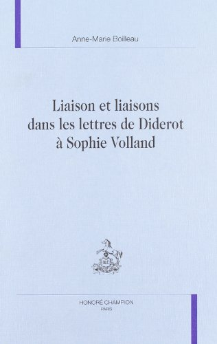 LIAISON ET LIAISONS DANS LES LETTRES DE DIDEROT A SOPHIE VOLLAND: ANNE-MARIE BOILLEAU