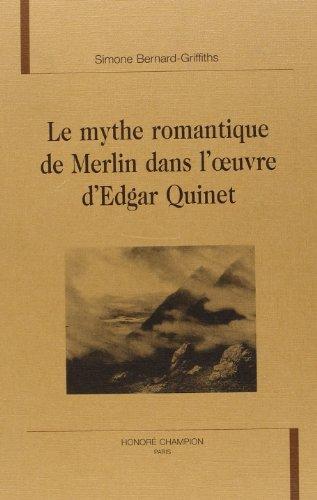 9782745300508: Le mythe romantique de Merlin dans l'oeuvre d'Edgar Quinet