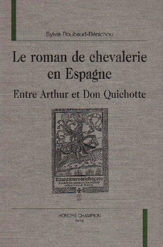 9782745301215: Le Roman de chevalerie en Espagne : entre Arthur et Don Quichotte