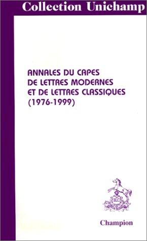 9782745301772: Annales du capes de lettres modernes et de lettres classiques. (1976-1999).