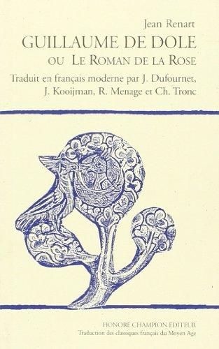 9782745301987: guillaume de dole ou le roman de la rose. traduction en francais moderne