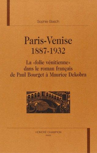 9782745302175: Paris-Venise, 1887-1932 : la folie vénitienne dans le roman français de Paul Bourget à Maurice Dekobr
