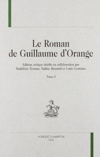 Le Roman De Guillaume D'Orange: Tyssens, Madeleine;Henrard, Nadine;Gemenne, Louis