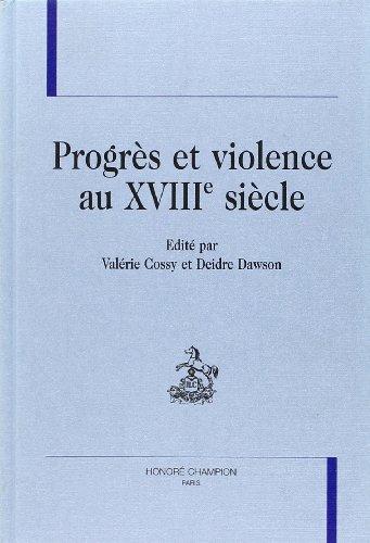 9782745302410: Progrès et violence au XVIIIe siècle - [actes du séminaire Est-Ouest tenu en 1997]