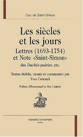 9782745302519: Les Siècles et les Jours. Lettres et notes, 1693-1754