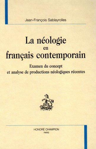 9782745302755: La néologie en français contemporain. Examen du concept et analyse de production