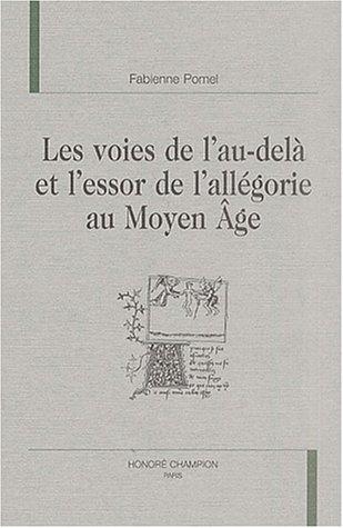 Les voies de l'au-dela et l'essor de l'allegorie au Moyen Age: Pomel, Fabienne.