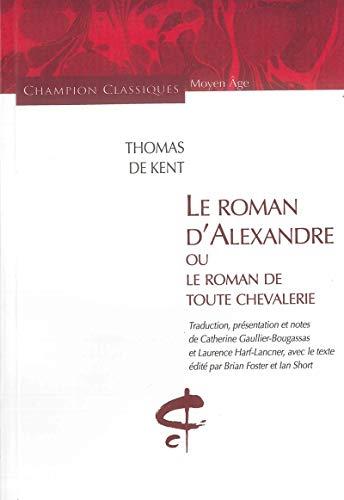 9782745305190: Le Roman d'Alexandre ou Le Roman de toute chevalerie