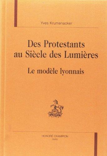 Des protestants au siècle des Lumières -: Krumenacker Yves