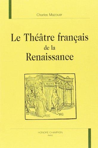 Le theatre français de la Renaissance: MAZOUER, CHARLES