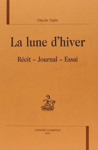 9782745305633: La lune d'hiver. R�cit, Journal, Essai