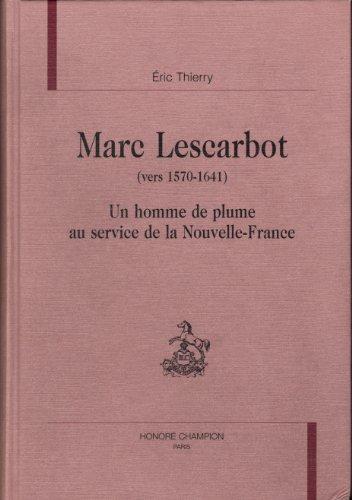 Marc Lescarbot ( vers 1570-1641 ). Un: THIERRY ( Éric).