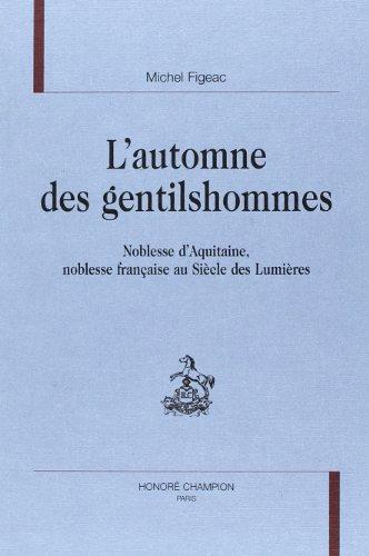 9782745306678: L'automne des gentilshommes. Noblesse d'Aquitaine, noblesse française au siècle des Lumières