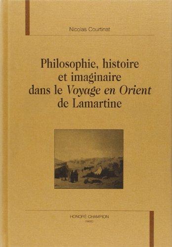 9782745307286: philosophie, histoire et imaginaire dans le voyage en orient de lamartine