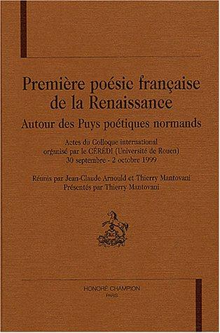 9782745308290: Première poésie française de la Renaissance : Autour des Puys poétiques normands