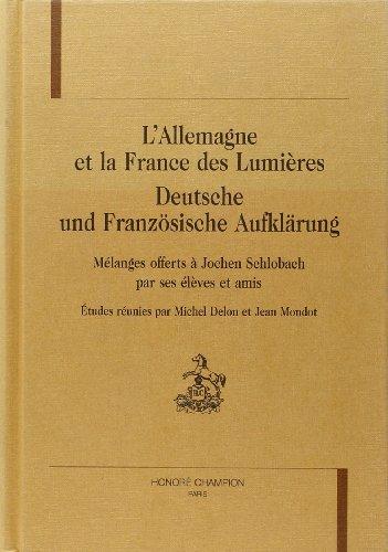 Allemagne et la France des Lumieres. Deutsche und franzosische Aufklarung. Melanes offerts a Jochen...