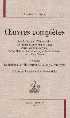 Oeuvres complètes : -----TOME 1, La Deffence, et illustration de la langue françoyse:...