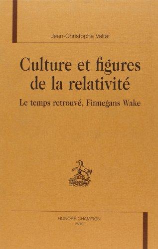 9782745309204: Culture et figures de la relativité : Le temps retrouvé, Finnegans Wake