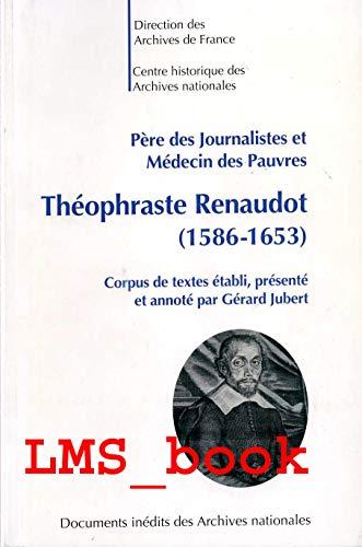 9782745309709: Pére des journalistes et médecins des pauvres : Théophraste Renaudot : 1586-1653