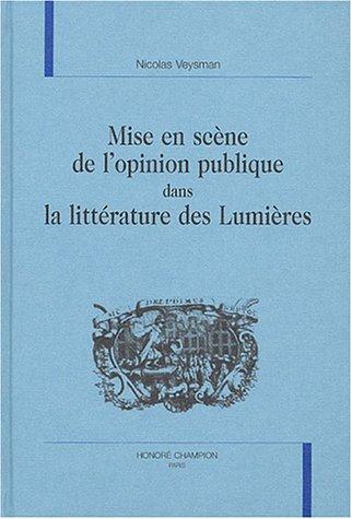 Mise en scene de l' opinion publique dans la litterature des lumieres: Veysman, Nicolas.