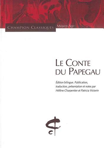 CONTE DU PAPEGAU -LE-: ROMAN ARTHURIEN