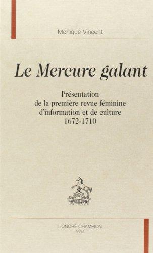 9782745310408: Le Mercure Galant : présentation de la première revue féminine d'information et de culture 1672-1710