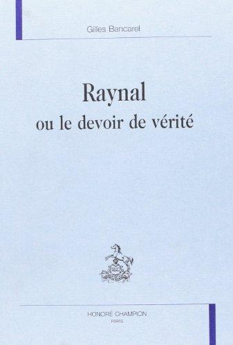 Raynal ou le devoir de verite: Bancarel, Gilles
