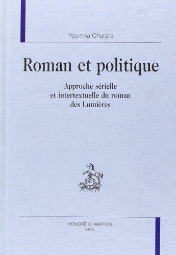 Roman et politique: approche serielle et intertextuelle du roman des lumieres: Charara, Youmna