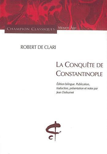 Conquête de Constantinople (La): Clari, Robert de