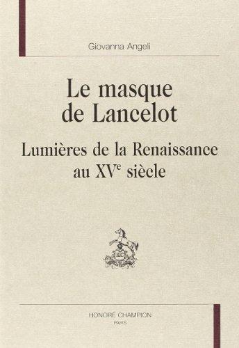Le masque de Lancelot. Lumières de la Renaissance au XVe siècle. Traduit de l'...