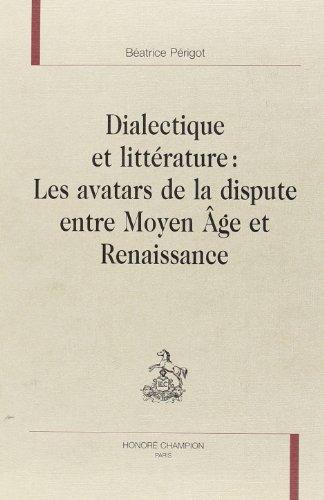 9782745311498: Dialectique et littérature : Les avatars de la dispute entre Moyen-Age et Renaissance