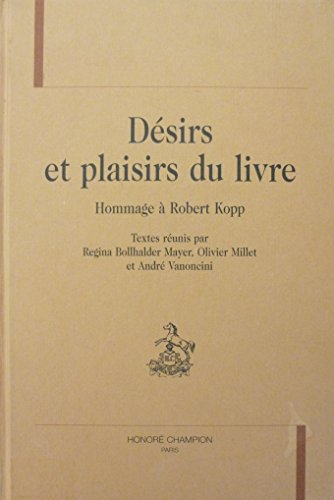 Désirs et plaisirs du livre - Hommage a Robert Kopp: Bollhalder Mayer, Regina: