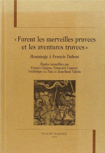 9782745312242: Furent les merveilles prouvées et les aventures trouvées : Hommage à Francis Dubost