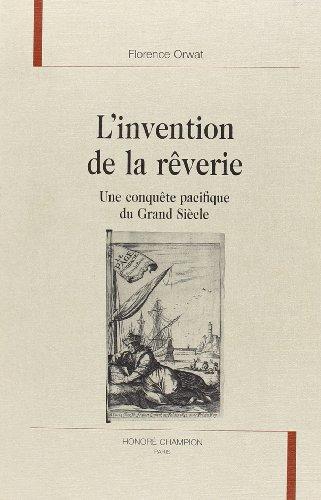 9782745312990: L'invention de la r�verie, une conqu�te pacifique du Grand Si�cle