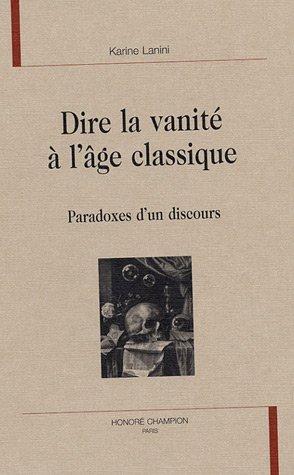 9782745313195: Dire la vanité à l'âge classique (French Edition)