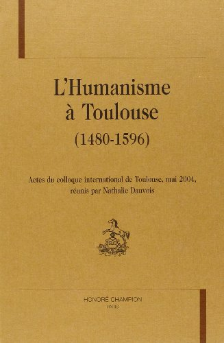 9782745313966: L'humanisme à Toulouse (1480-1596) (French Edition)