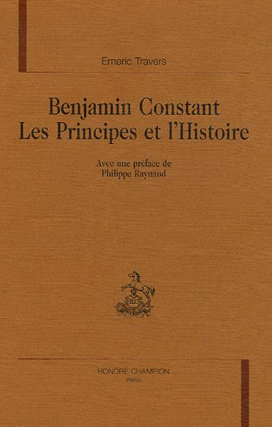9782745314079: Benjamin Constant les principes de l'histoire (French Edition)